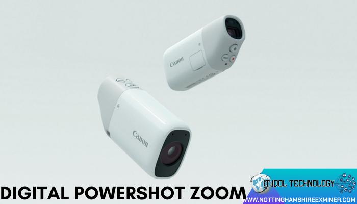กล้องส่องทางไกล Digital Powershot Zoom ค่าย Canon กล้องส่องทางไกล ก็ยังคงจะต้องใช้อุปกรณ์ที่เฉพาะเจาะจงอยู่ดี นั่นก็คือ กล้องส่องทางไกล